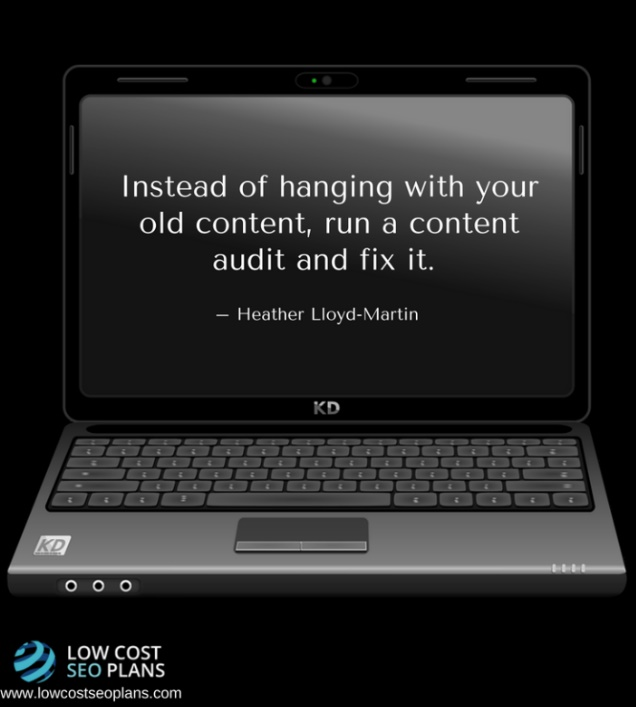 Conduct a content audit, its mandatory these days